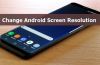 How To Change Android Screen Resolution Without Rooting – PC Required Only