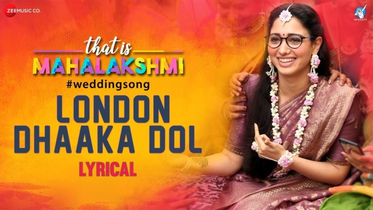 London Dhaaka Dol Lyrical Video Song, Lyrics – That is Mahalakshmi Movie