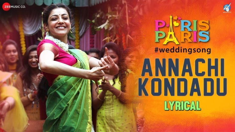 Annachi Kondadu Lyrical Video Song, Lyrics – Paris Paris Movie