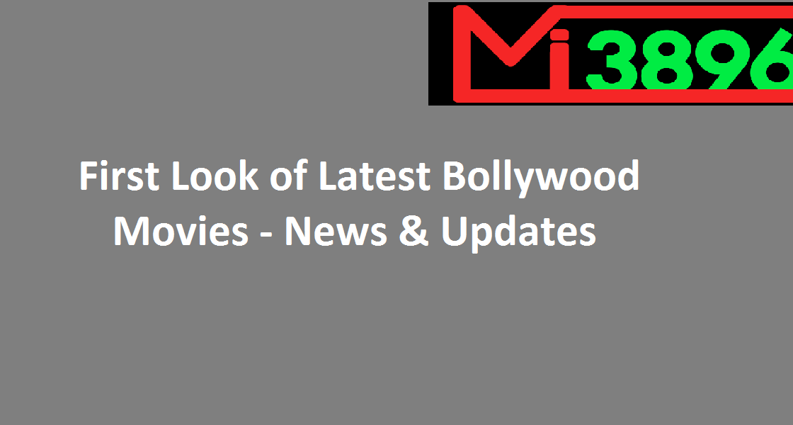 First Look of Latest Bollywood Movies News & Updates