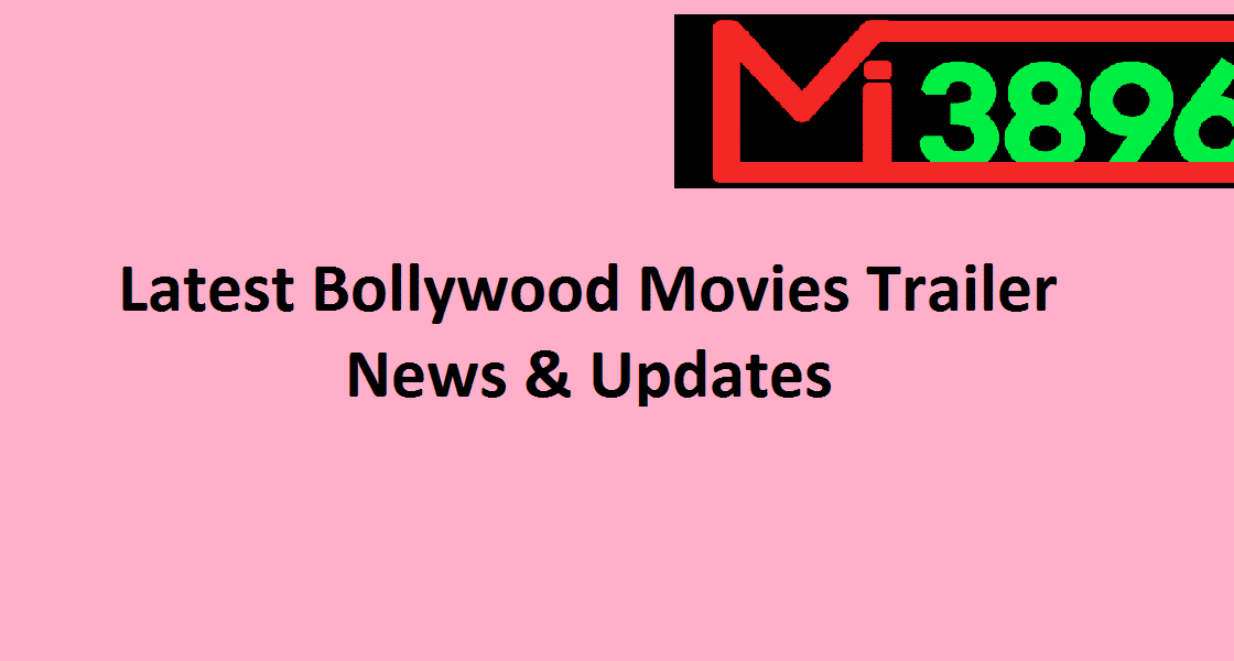Latest Bollywood Movies Trailer News & Updates